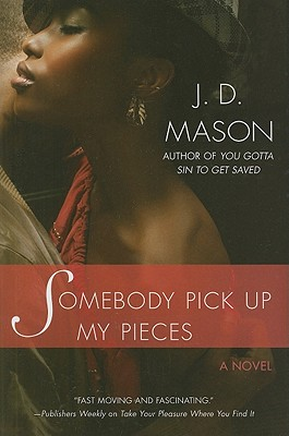 Click for more detail about Somebody Pick Up My Pieces by J.D. Mason