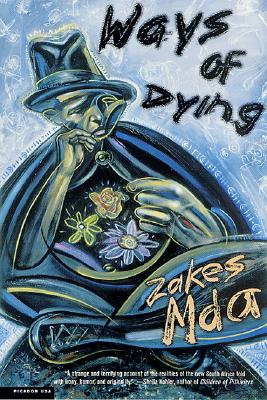 Click for more detail about Ways of Dying: A Novel by Zakes Mda