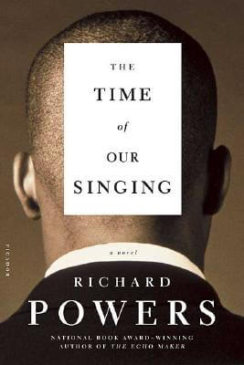 Click for more detail about The Time of Our Singing: A Novel by Richard Powers
