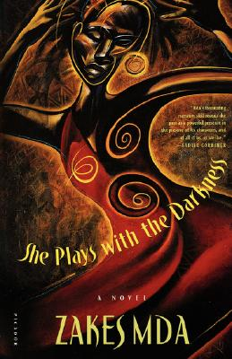 Click for more detail about She Plays with the Darkness: A Novel by Zakes Mda