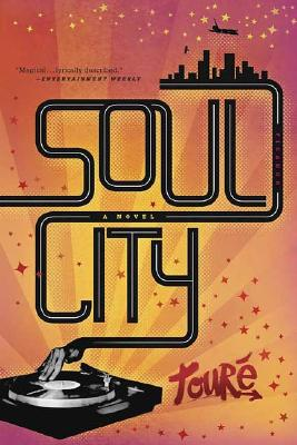 Click for more detail about Soul City: A Novel by Touré