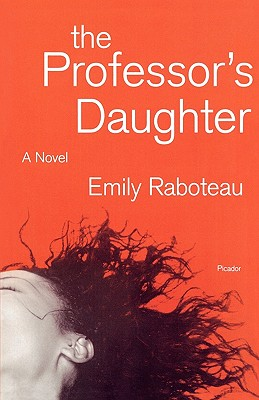 Click for more detail about The Professor's Daughter: A Novel by Emily Raboteau