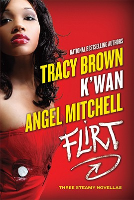 Click for more detail about Flirt by Tracy Brown, K'wan and Angel Mitchell