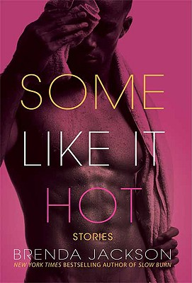 Click for more detail about Some Like It Hot by Brenda Jackson