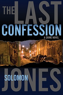 Click for more detail about The Last Confession: A Crime Novel by Solomon Jones