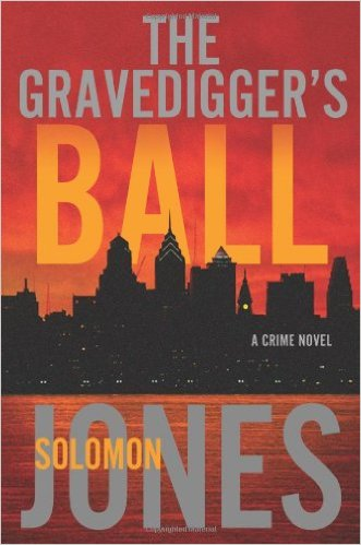 Click for more detail about The Gravedigger's Ball: A Coletti Novel (Mike Coletti) by Solomon Jones