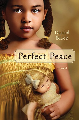 Click for more detail about Perfect Peace: A Novel by Daniel Black