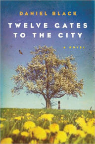 Click for more detail about Twelve Gates To The City by Daniel Black