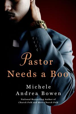 Click for more detail about Pastor Needs a Boo by Michele Andrea Bowen