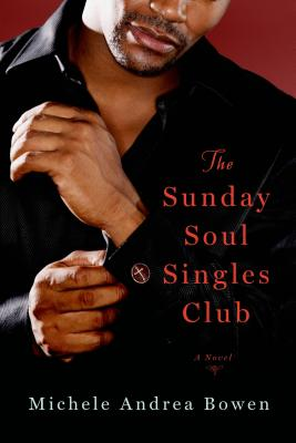 Click for more detail about The Sunday Soul Singles Club by Michele Andrea Bowen