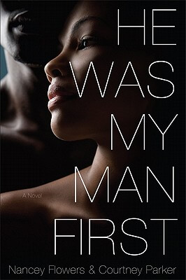 Click for more detail about He Was My Man First by Nancey Flowers and Courtney Parker