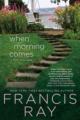 Click for more detail about When Morning Comes: A Family Affair Novel by Francis Ray