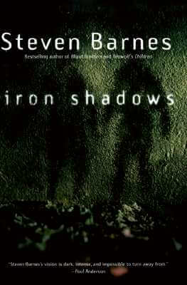 Click for more detail about Iron Shadows by Steven Barnes