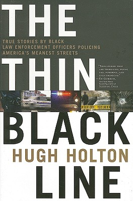 Click for a larger image of The Thin Black Line: True Stories by Black Law Enforcement Officers Policing America's Meanest Streets