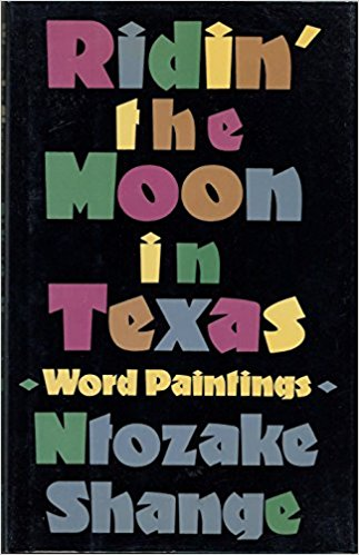 Click for more detail about Ridin' the Moon in Texas by Ntozake Shange