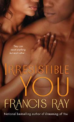 Click for more detail about Irresistible You (The Graysons, Book 4) by Francis Ray