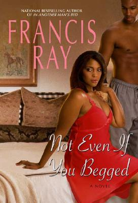 Click for more detail about Not Even If You Begged by Francis Ray