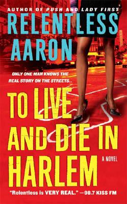 Book Cover To Live and Die in Harlem by Relentless Aaron