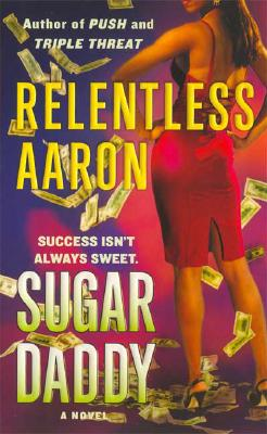 Click for more detail about Sugar Daddy by Relentless Aaron