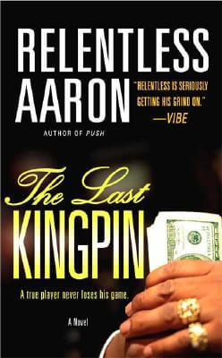 Click for more detail about The Last Kingpin by Relentless Aaron