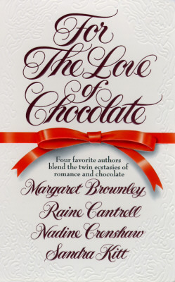 Book Cover For the Love of Chocolate by Margaret Brownley, Raine Cantrell, Nadine Crenshaw, and Sandra Kitt