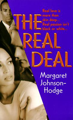 Click for more detail about The Real Deal: Real Love Is More Than Skin Deep...Real Passion Isn't Black Or White... by Margaret Johnson-Hodge