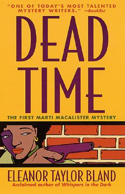 Click for more detail about Dead Time (Marti MacAlister Mysteries) by Eleanor Taylor Bland