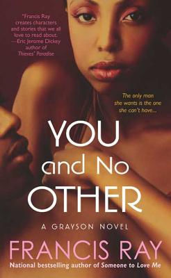 Click for more detail about You and No Other: A Grayson Novel by Francis Ray