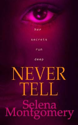 Click for more detail about Never Tell by Selena Montgomery