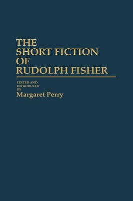 Click for more detail about The Short Fiction Of Rudolph Fisher: (Contributions In Afro-American And African Studies) by Rudolph Fisher