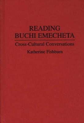 Click for more detail about Reading Buchi Emecheta: Cross-Cultural Conversations by Katherine Fishburn