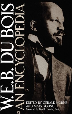 Book Cover W.E.B. Du Bois: An Encyclopedia by Gerald Horne