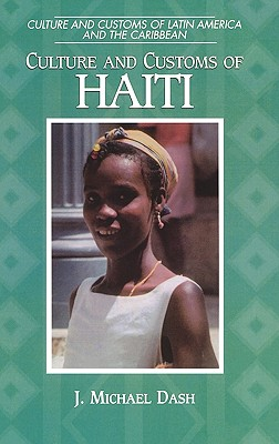Book Cover Culture and Customs of Haiti by J. Michael Dash