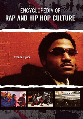 Click for more detail about Encyclopedia of Rap and Hip Hop Culture by Yvonne Bynoe