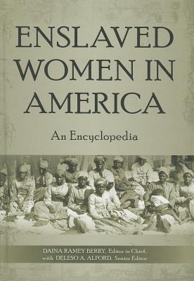 Book Cover Enslaved Women in America: An Encyclopedia by Daina Ramey Berry