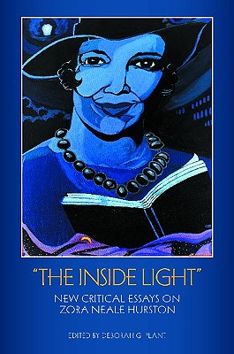 "Click for more detail about ""The Inside Light"": New Critical Essays on Zora Neale Hurston by Deborah G. Plant"