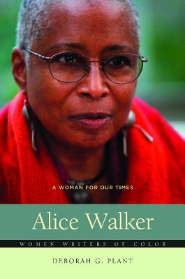 Click for more detail about Alice Walker: A Woman for Our Times (Women Writers of Color) by Deborah G. Plant