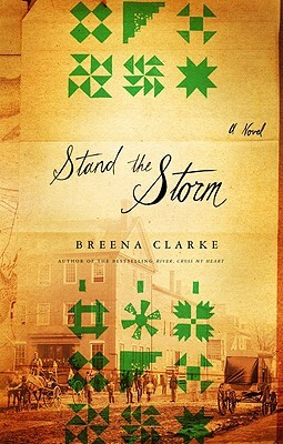 Click for more detail about Stand The Storm: A Novel by Breena Clarke
