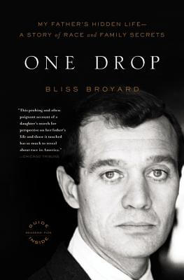 Click for a larger image of One Drop: My Father's Hidden Life--A Story Of Race And Family Secrets