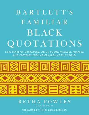 Click for more detail about Bartlett's Familiar Black Quotations by Retha Powers