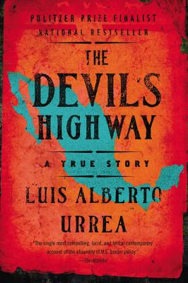 Click for more detail about The Devil's Highway: A True Story by Luís Alberto Urrea