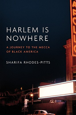 book cover Harlem Is Nowhere: A Journey To The Mecca Of Black America by Sharifa Rhodes-Pitts
