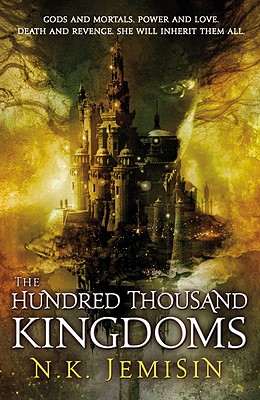 Click for more detail about The Hundred Thousand Kingdoms (Book 1 The Inheritance Trilogy) by N. K. Jemisin