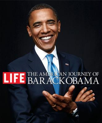 Click for more detail about The American Journey of Barack Obama by The Editors of Life Magazine