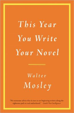 Click for more detail about This Year You Write Your Novel by Walter Mosley
