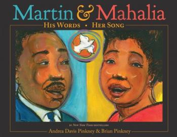 Click for more detail about Martin & Mahalia: His Words, Her Song by Andrea Davis Pinkney and Brian Pinkney