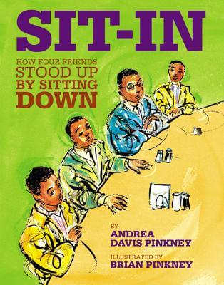 Click for more detail about Sit-In: How Four Friends Stood Up By Sitting Down by Andrea Davis Pinkney