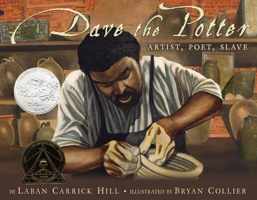Click for more detail about Dave The Potter: Artist, Poet, Slave by Laban Carrick Hill