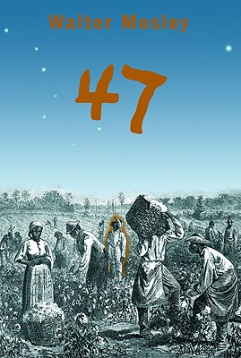 Click for more detail about 47 by Walter Mosley