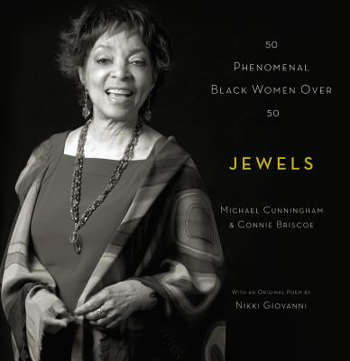 Click for more detail about Jewels: 50 Phenomenal Black Women Over 50 by Connie Briscoe and Michael Cunningham